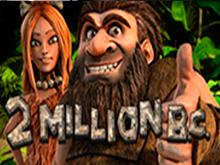 Топовая азартная игра 2 Million B.C.